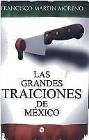 Las Grandes Traiciones de Mexico, Francisco Martin Moreno, 9682707994, Book, Goo