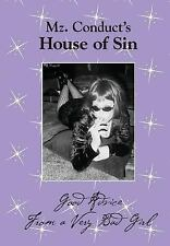 Mz. Conduct's House of Sin : Good Advice from a Very Bad Girl by Kim Boylan...