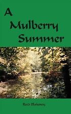 A Mulberry Summer by Reed Blakeney (2002, Paperback)