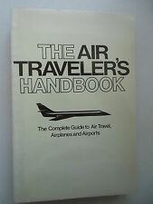 The Air Traveler's Handbook Complete Guide to Air Travel Airplanes Airports 1980