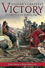Caesar's Greatest Victory : The Battle of Alesia, Gaul 52 BC (2016, Hardcover)