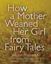 How a Mother Weaned Her Girl from Fairy Tales: and Other Stories-ExLibrary