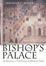 The Bishop's Palace: Architecture and Authority in Medieval Italy (Conjunctions