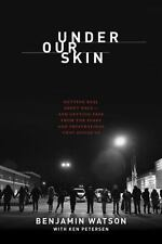 Under Our Skin : Getting Real about Race & Getting Free from Fears & Frustration