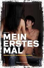 MEIN ERSTES MAL Männer aus vier Generationen erzählen, Lust Sex Liebe /Jutta Vey