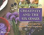 Polair Guides: Creativity and the Six Senses : Discover New Abilities,...