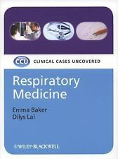 Respiratory Medicine: Clinical Cases Uncovered by Baker, Emma; Lai, Dilys