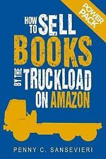 How to Sell Books by the Truckload on Amazon: How to Sell Books by the...
