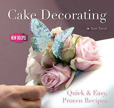 Cake Decorating: Quick and Easy Recipes (Quick and Easy, Proven Recipes),GOOD Bo