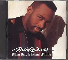 MIKE DAVIS - When only a friend will do - CD 1992 NEAR MINT CONDITION