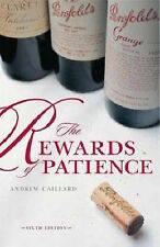 Penfolds: The rewards of patience A definitive guide to cellaring and enjoying P