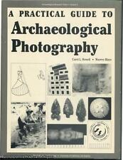 Howell, Carol L. and Blanc, Warren: A Practical Guide to Archaeological Photogra