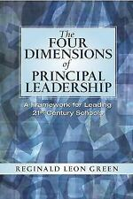 The Four Dimensions of Principal Leadership: A Framework for Leading 21st Centur