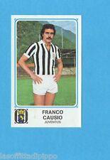 PANINI CALCIATORI 1978/79-Figurina n.137- CAUSIO - JUVENTUS -Recuperata