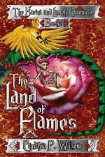 The Land of Flames: the Karini and Lamek Chronicles by Cynthia Willow (2013,...
