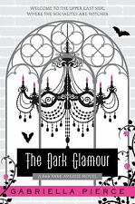 The Dark Glamour: A 666 Park Avenue Novel (666 Park Avenue Novels), Pierce, Gabr