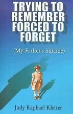 Trying to Remember, Forced to Forget (My Father's Suicide) by Kletter, Judy Rap