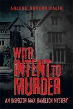 With Intent to Murder: An Inspector Max Hamilton Mystery by Balin, Arlene Ruben