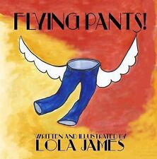 Flying Pants by Lola James (2015, Hardcover)