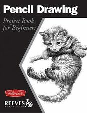 Pencil Drawing: Project book for beginners (WF /Reeves Getting Started), Tavonat