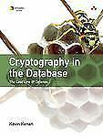 Cryptography in the Database : The Last Line of Defense by Kevin Kenan (2005,...
