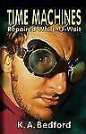 Time Machines Repaired While-U-Wait, Bedford, K. A., New Books