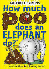 How Much Poo Does an Elephant Do?: and Further Fascinating Facts! by Mitchell...