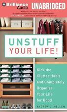Unstuff Your Life! : Kick the Clutter Habit and Completely Organize Your Life...