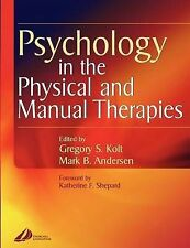 Psychology in the Physical and Manual Therapies, 1e, Andersen PhD, Mark, Kolt BS