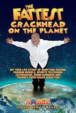 The Fattest Crackhead on the Planet By Sarge (2015, Paperback) Book