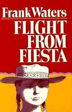 Flight From Fiesta, Frank Waters, Good Book