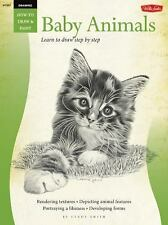 How to Draw & Paint: Baby Animals : Learn to Draw Step by Step by Cindy Smith...