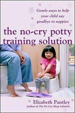 The No Cry Potty Training Solution: Gentle Ways to Help Your Child Say Good-bye