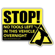 STOP! NO TOOLS LEFT IN THIS VEHICLE STICKER 140 x 110mm security warning decal