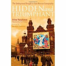 Hidden + Triumphant: The Underground Struggle To Save Russian Iconography - New!