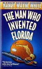 The Man Who Invented Florida: A Doc Ford Novel (Doc Ford Novels) White, Randy W