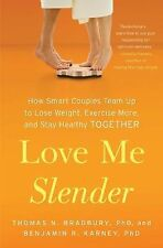 Love Me Slender: How Smart Couples Team Up to Lose Weight, Exercise More Hardcov