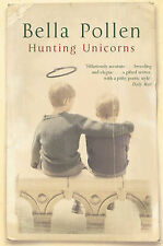 Hunting Unicorns by Bella Pollen BRAND NEW BOOK (Paperback, 2004)