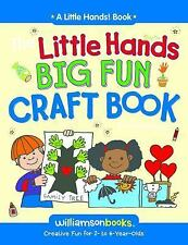 Little Hands Big Fun Craft Book (Williamson Little Hands Series)