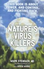 Nature's Virus Killers by Arden Moore and Mark Stengler (2000, Hardcover)