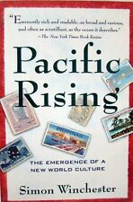 PACIFIC RISING: THE EMERGENCE OF A NEW WORLD ORDER  -  SIMON WINCHESTER