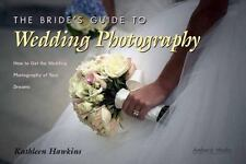 The Bride's Guide to Wedding Photography: How to Get the Wedding Photo-ExLibrary