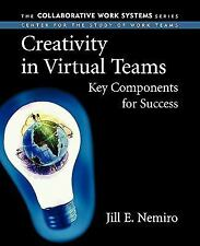 Collaborative Work Systems: Creativity in Virtual Teams : Key Components for...