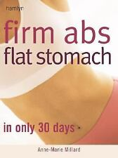 Firm Abs Flat Stomach: In Only 30 Days Millard, Anne-Marie Paperback