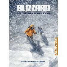 Blizzard: A Tale of Snow-Blind Survival (Survival Stories: Survive!)-ExLibrary
