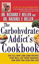 The Carbohydrate Addict's Cookbook: 250 All-New Low-Carb Recipes That Will Cut Y