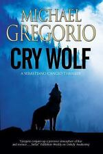 Cry Wolf: A Mafia thriller set in rural Italy (A Sebastiano Cangio Thriller), Gr