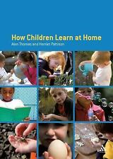 How Children Learn at Home by Alan Thomas, Kenneth W. Thomas and Harriet...