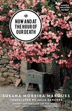 Now and at the Hour of Our Death by Susana Marques (2015 Paperback)