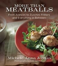 More Than Meatballs: From Arancini to Zucchini Fritters and Everything in Betwee